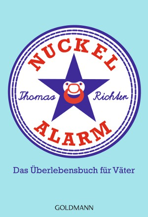 """Buchcover zu """"Nuckelalarm - Das Überlebensbuch für Väter"""" von Thomas Richter"""